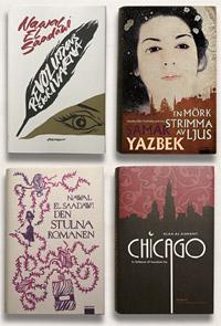 """Nawal El Saadawi """"Revolutionsskrivarna, Samar Yazkek """"En mörk strimma av ljus"""", Nawal El Saadawi """"Den stulna romanen"""" och Alaa al-Aswany """"Chicago"""""""